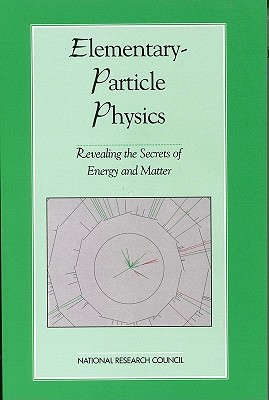 Elementary-Particle Physics:: Revealing the Secrets of Energy and Matter