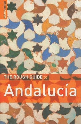 The Rough Guide to Andalucia by Geoff Garvey
