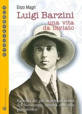 Luigi Barzini: Una vita da inviato