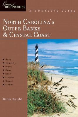 North Carolina's Outer Banks & Crystal Coast: Great Destinations: A Complete Guide (Great Destinations)