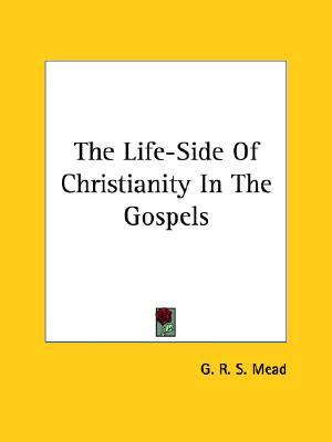 The Life-Side Of Christianity In The Gospels
