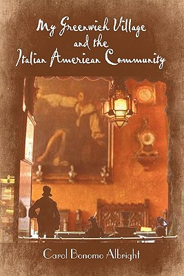 My Greenwich Village and the Italian American Community