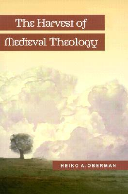 The Harvest of Medieval Theology