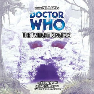 Doctor Who: The Twilight Kingdom(Big Finish Doctor Who Audio Dramas 55)