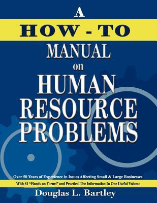 A How to Manual on Human Resource Problems