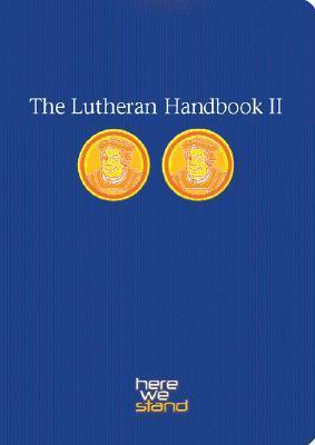 The Lutheran Handbook II