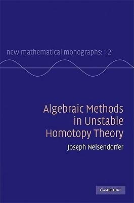 Algebraic Methods in Unstable Homotopy Theory