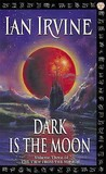 Dark is the Moon by Ian Irvine
