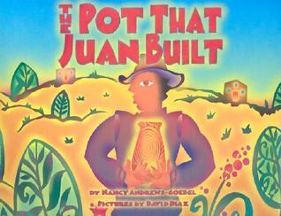The Pot That Juan Built by Nancy Andrews-Goebel