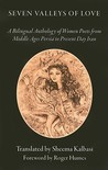 Seven Valleys of Love: A Bilingual Anthology of Women Poets from Middle Ages Persia to Present Day Iran
