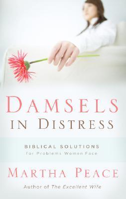 Damsels in Distress by Martha Peace