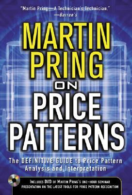 Martin Pring on Price Patterns: The Definitive Guide to Price Pattern Analysis and Interpretation [With CDROM]