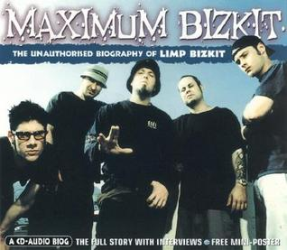 maximum-limp-bizkit-the-unauthorised-biography-of-limp-bizkit