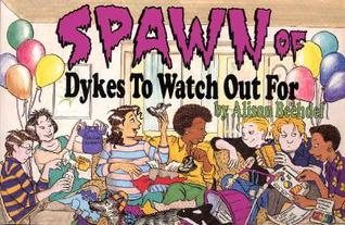 Spawn of Dykes to Watch Out For (DtWOF, #5)