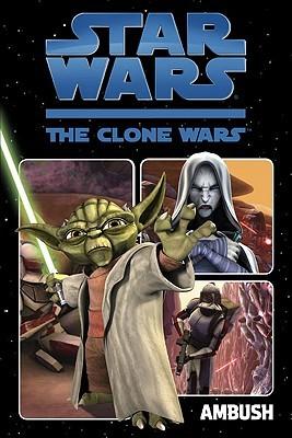 Ambush (Star Wars: The Clone Wars Graphic Novel, #1)