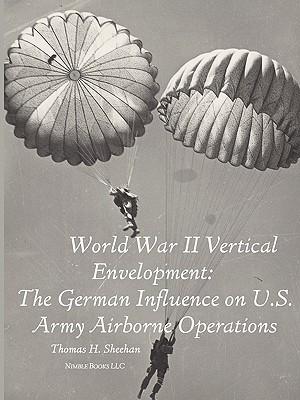 World War II Vertical Envelopment: The German Infl...