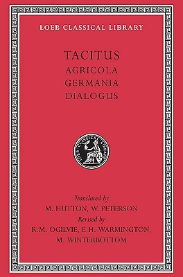 Agricola / Germania / Dialogue on Oratory by Tacitus