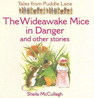 The Wideawake Mice in Danger and Other Stories