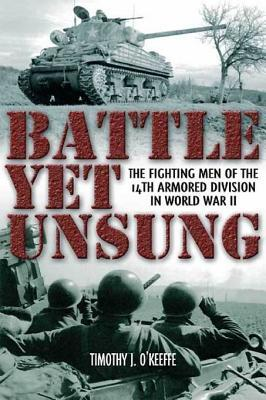 Battle Yet Unsung: The Fighting Men of the 14th Armored Division in World War II