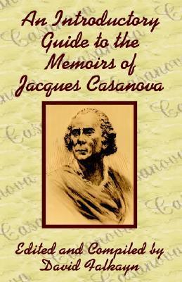 An Introductory Guide to the Memoirs of Jacques Casanova
