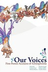 Our Voices: First-Person Accounts of Schizophrenia