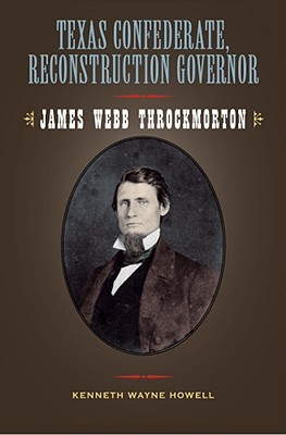texas-confederate-reconstruction-governor-james-webb-throckmorton