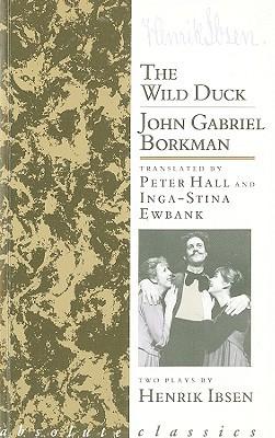 The Wild Duck/John Gabriel Borkman