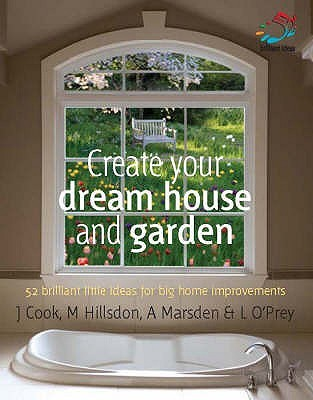 Create Your Dream House And Garden (52 Brilliant Little Ideas)