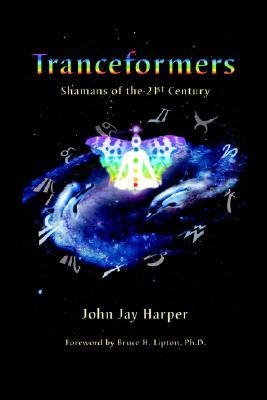 Tranceformers, Shamans of the 21st Centu...
