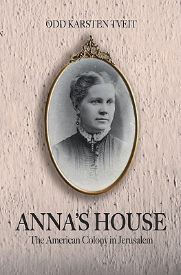 Anna's House: The American Colony in Jerusalem 978-9963610402 PDF DJVU