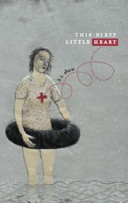 This Dirty Little Heart by B.T. Shaw