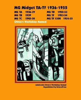 MG Midget Ta-TF 1936-1955 Owner's Workshop Manual