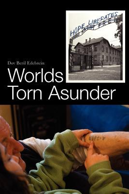 Worlds Torn Asunder: a Holocaust Survivor's Memoir of Hope