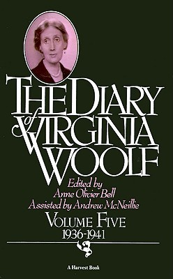 The Diary of Virginia Woolf, Volume Five: 1936-1941