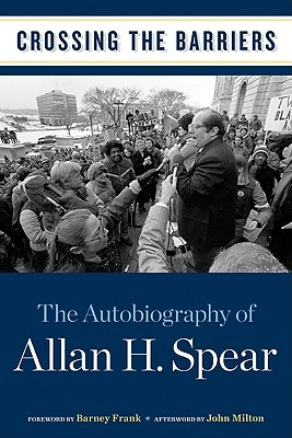 Crossing the Barriers by Allan H. Spear