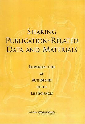 Sharing Publication-Related Data and Materials: Responsibilities of Authorship in the Life Sciences