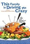 This Family Is Driving Me Crazy by M. Jerry Weiss