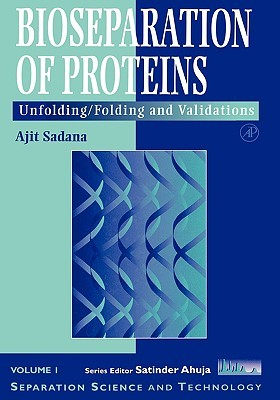 Bioseparations of Proteins, Volume 1: Unfolding/Folding and Validations