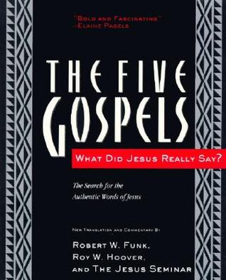 The Five Gospels by Robert W. Funk