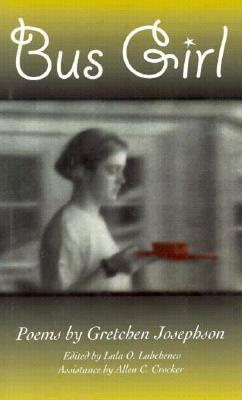 Bus Girl: Poems by Gretchen Josephson
