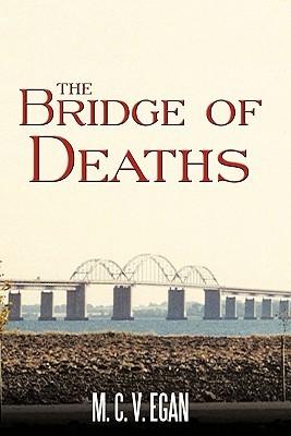 The Bridge of Deaths by M.C.V. Egan
