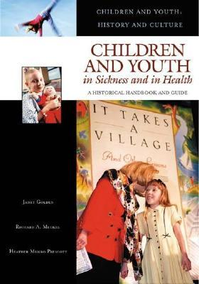 Children and Youth in Sickness and in Health: A Historical Handbook and Guide