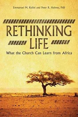 Rethinking Life by Emmanual M. Kolini