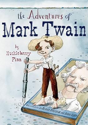 Book Review:  Robert Burleigh's The Adventures of Mark Twain by Huckleberry Finn