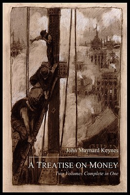 A treatise on money the pure theory of money the applied theory a treatise on money the pure theory of money the applied theory of money by john maynard keynes fandeluxe Images
