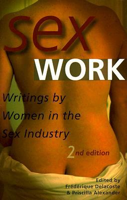 Sex Work: Writings by Women in the Sex Industry