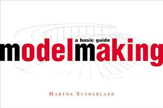 Model Making by Martha Sutherland