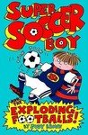 Super Soccer Boy And The Exploding Footballs