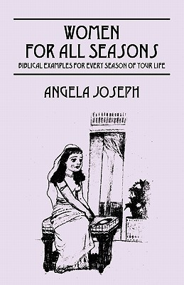 Women for All Seasons by Angela Joseph