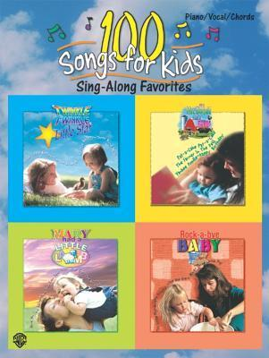 100 Songs For Kids: Sing Along Favorites